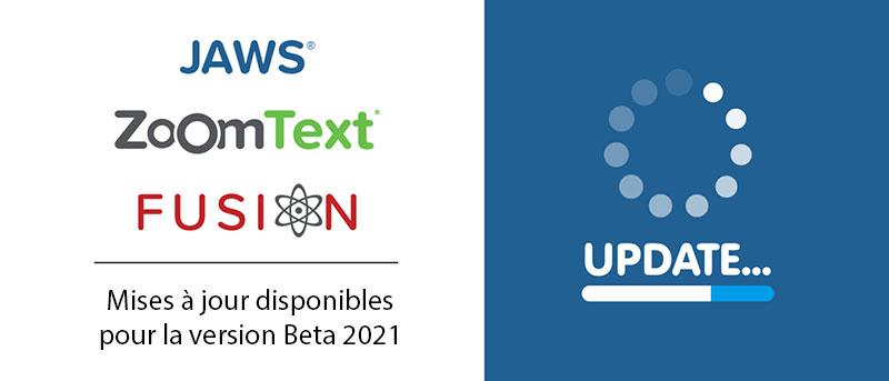 Mises à jour Beta 2021 Vispero JAWS, ZoomText et Fusion